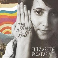 Elizabeth and The Catapult - The Other Side of Zero - CD Cover