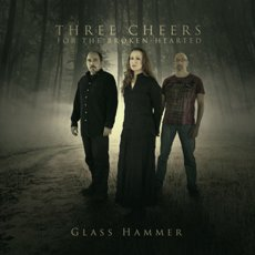 Glass Hammer - Three Cheers For The Broken Hearted - CD Cover