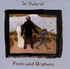 Jo Gabriel - Fools And Orphans (Artist Limited Edition) - CD Cover