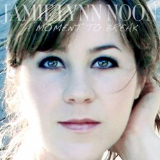 Jamie Lynn Noon - A Moment To Break - CD Cover