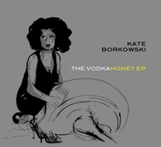 Kate Borkowski - Vodka Honey EP - Cover