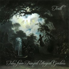 Tirill - Tales from Tranquil August Gardens - CD Cover