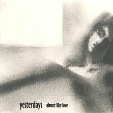 Yesterdays - Almost Like Love - EP Cover Artwork