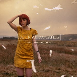 Paper Aeroplanes - The Day We Ran Into The Sea - Cover Artwork